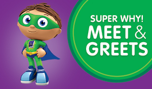 Super WHY Meet & Greets