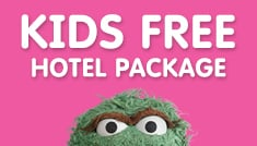 Kids FREE Hotel Package